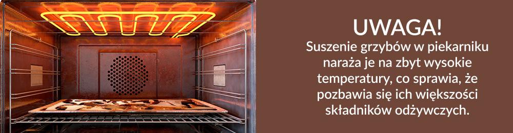 Uwaga! Suszenie grzybów w piekarniku naraża je na zbyt wysokie temperatury, co sprawia, że pozbawia się ich większości składników odżywczych.